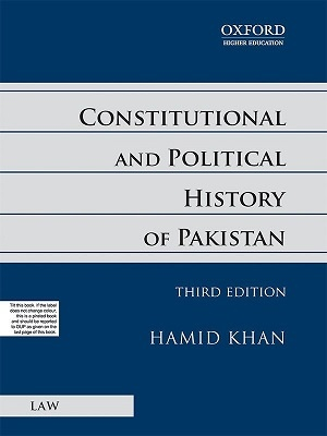 Constitutional And political History Of Pakistan Edition Third By Hamid Khan Oxford