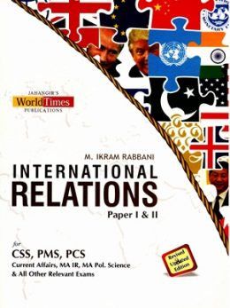 International Relations (CSS/PMS) By Ikram Rabbani (JWT)