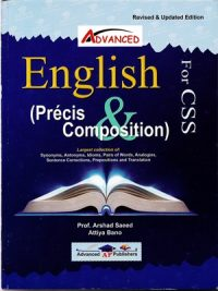 English Precis Composition For CSS By Arshad Saeed Advanced AP Publishers