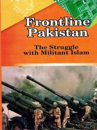 Frontline Pakistan: The Struggle with Militant Islam By Zahid Hussain