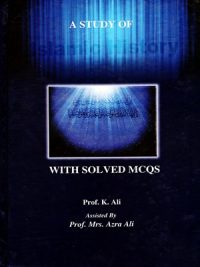 A Study of Islamic History With Solved MCQS By K.Ali (Aziz Book Depot)