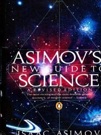 Asimov's New Guide to Science By Isaac Asimov