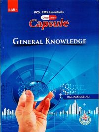 Capsule - General Knowledge (CSS/PMS) By Rai Mansab Ali [ILMI]