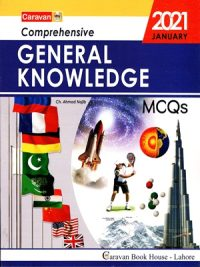 Comprehensive General Knowledge MCQs 2021 Edition By Ch Najeeb Ahmed Caravan