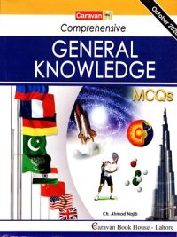 Comprehensive General Knowledge MCQs BY Ch Najeeb Ahmed Caravan Publisher 2020 Edition
