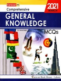 Comprehensive General Knowledge MCQs BY Ch Najeeb Ahmed Caravan Publisher 2021 Edition