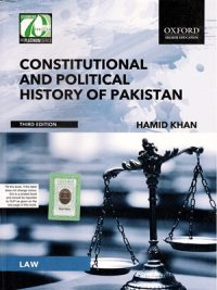 Constitutional And political History Of Pakistan, Constitutional And political History Of Pakistan Edition Third By Hamid Khan Oxford, Edition Third, Hamid Khan, oxford