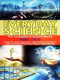 Everyday Science PMS-PCS (500+MCQS) By Dr.Muhammad Akram Kashmiri AH Publishers