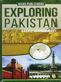 Exploring Pakistan By Saeed Ahmed Butt ( Ahad Publishers )