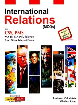 International Relations MCQs CSS/PMS By Zahid Aziz And Ghulam Zahra JWT