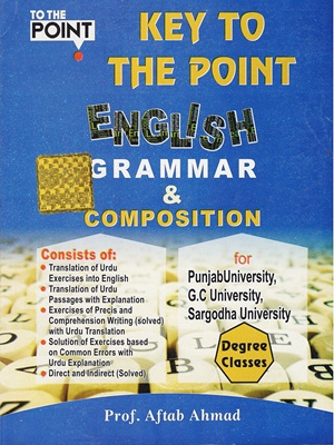 Key To The Point English Grammar Composition By Aftab Ahmad Css Mentor