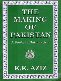 Making of Pakistan K.K Aziz