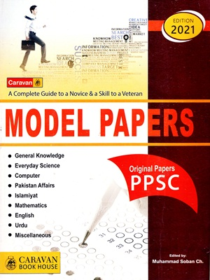 PPSC Model Papers with Original Papers By Caravan 2021 Edition
