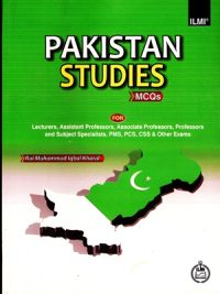 Title: Pakistan Studies MCQS Author: Rai Muhammad Iqbal Kharal Pages: 536 Publisher: IlmiPublication Subject: Pakistan Affairs HOW TO BUY ONLINE ? CALL/SMS 03336042057