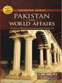 Pakistan & World Affairs By Shamshad Ahmed (Revised & Updated Edition)