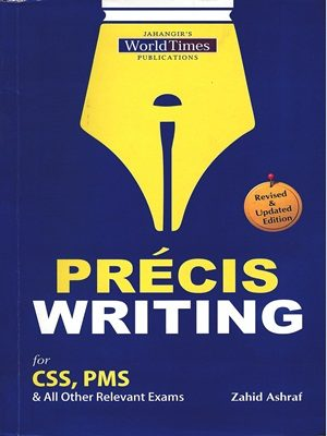 Precis Writing By Zahid Ashraf (JWT)