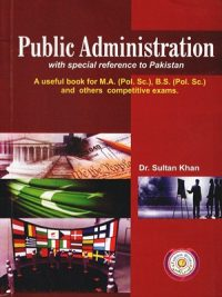 Public Administration (CSS&PMS) By Dr.Sultan Khan