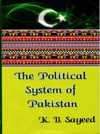 The Political System of Pakistan By K.B Sayeed