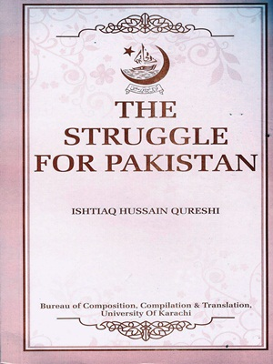 The Struggle for Pakistan By I.H Quershi