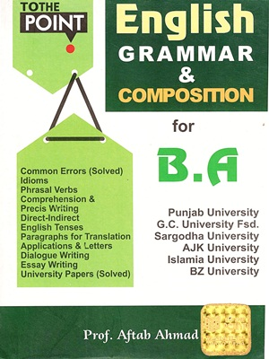 To The Point English Grammar Composition For B A By Aftab Ahmed Css Mentor