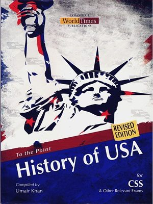 To The Point History of USA (CSS PMS) By Umair Khan Jahangir World Times