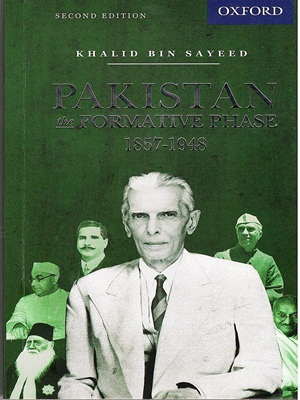 893Pakistan The Formative Phase 1857-1948 Second Edition By Khalid Bin Sayeed (Oxford)