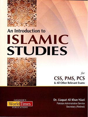 An Introduction to Islamic Studies By Dr. Liaquat Ali Khan Niazi (JWT)