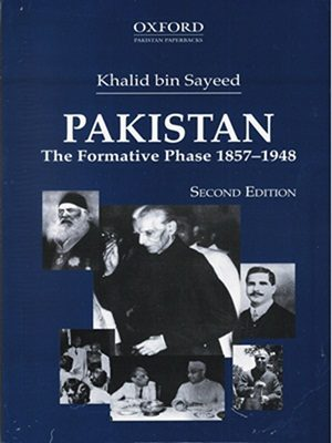Pakistan The Formative Phase 1857-1948 Second Edition By Khalid Bin Sayeed (Oxford)