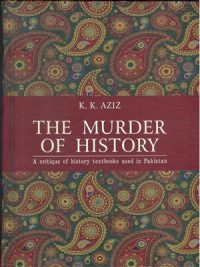 The murder of History By K.K.Aziz (Sang-e-Meel Publications)