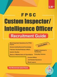 FPSC Custom Inspector/ Intelligence Officer Recruitment Guide Ilmi
