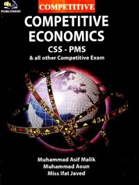 Competitive Economics (CSS/PMS) By M. Asif Malik