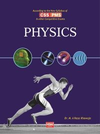 Physics (CSS/PMS) By Dr. M.A Raza Khawaja