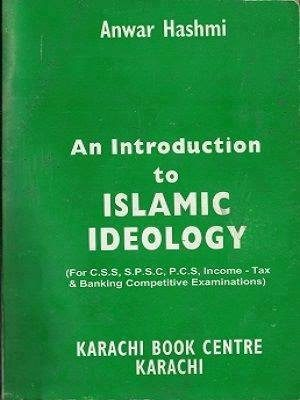 An Introduction to Islamic Ideology By Anwar Hashmi