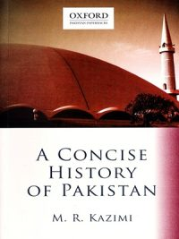 A Concise History of Pakistan By M.R. Kazimi (Oxford)