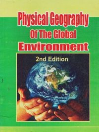 Physical Geography of The Global Envuironment By H. J. De Blij & peter O . Muller 2nd Edition