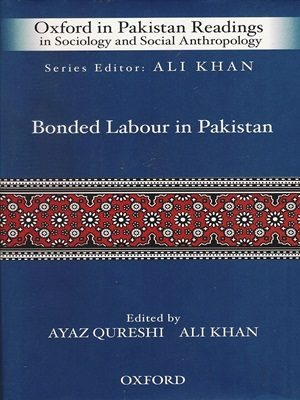 Bonded Labour in Pakistan By Ayaz Qureshi Ali Khan (Oxford)