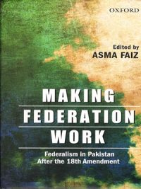 Making Federation Work By Asma Faiz (Oxford)