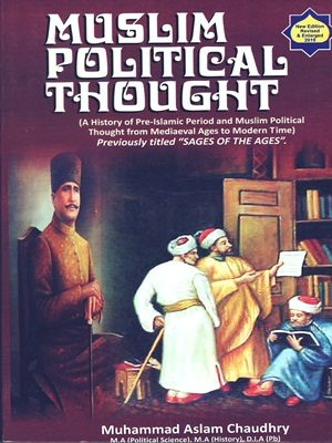 Muslim Political Thought By Muhammad Aslam Chaudhry (Ninth Edition 2019)