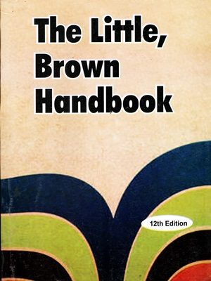 The Little,Brown Handbook 12th Edition