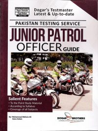 PTS – Junior Patrol Officer Guide By M Mohsin Ali & Sana Aslam Dogar Publishers