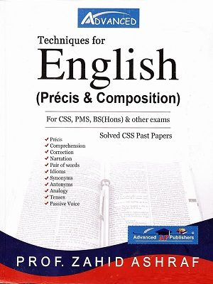 Techniques for English Precis and Composition Prof Zahid Ashraf Advanced