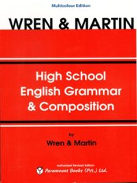 High School English Grammar & Composition By Wren & Martin