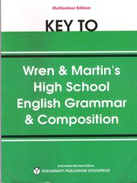 Key to High School English Grammar & Composition By Wren & Martin's