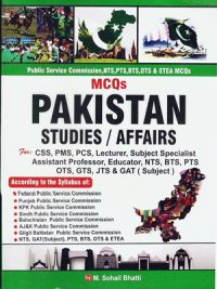MCQs Pakistan Studies & Affairs By M. Sohail Bhatti ( Bhatti Sons)