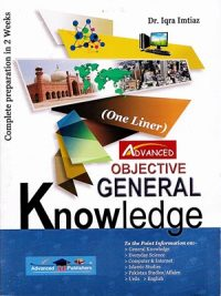 Objective General Knowledge (ONE Liner) By Dr.Iqra Imtiaz (Advanced Publishers)
