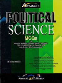 Political Science MCQs By M Imtiaz Shahid (Advanced Publishers)
