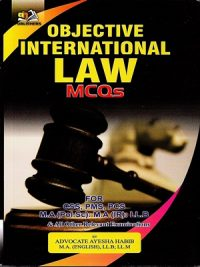 Objective International Law MCQs By Advocate Ayesha Habib (AH Publishers)