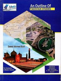 An Outline of Pakistan Studies By Saeed Ahmed Butt Ahad Publishers