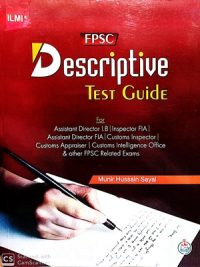 FPSC Descriptive Test Guide By Munir Hassan Sayal ILMI