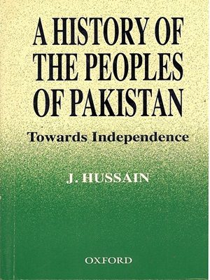 A History of The Peoples of Pakistan By J. Hussain Oxford